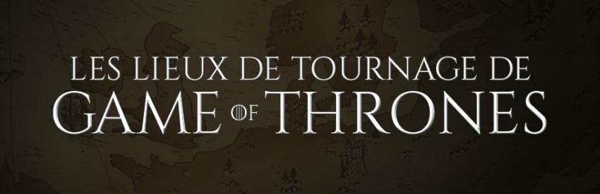 Les lieux de tournage de Game of Thrones à visiter en Europe banner